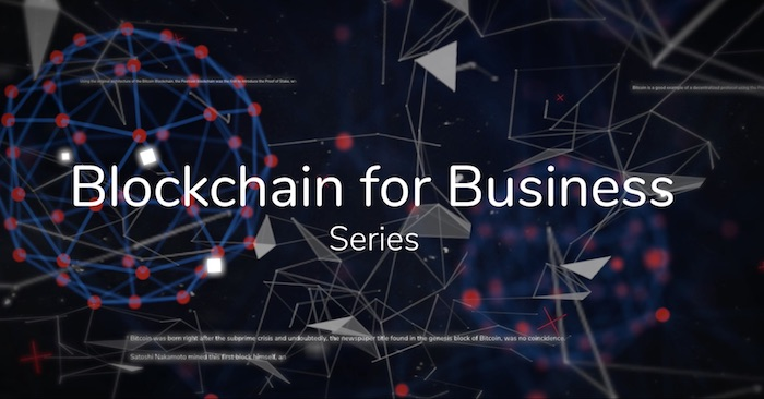Blockchain for Business video series Fintech and Blockchain Advisor